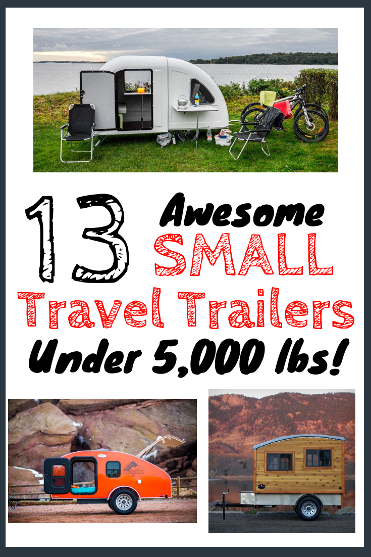 13 SMALL TRAVEL TRAILERS