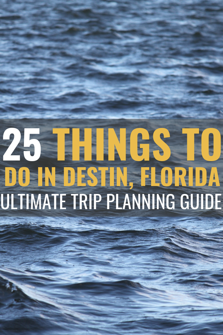 25 Best Things To Do In Destin Florida Trip Planning