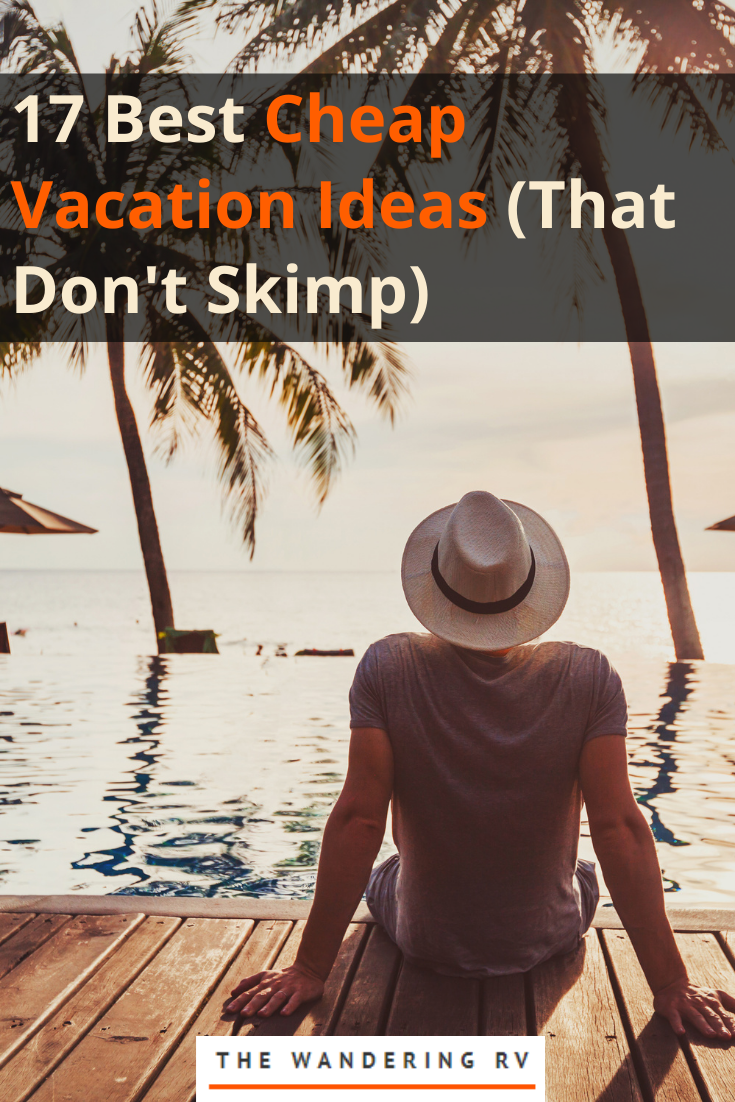 17 Cheap Vacation Ideas (That Don't Skimp)
