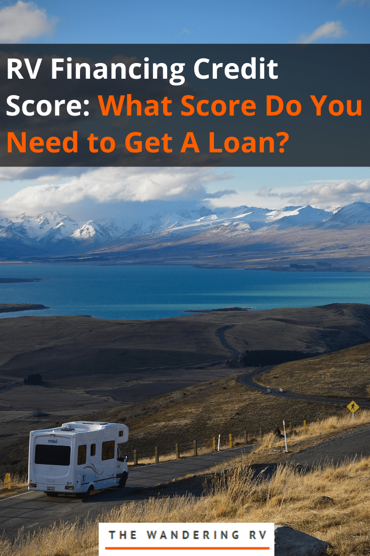 RV Financing Credit Score What Score Do You Need to Get A Loan